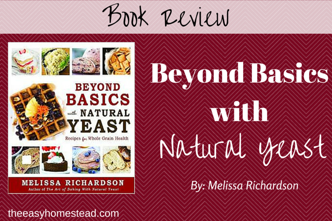 Beyond Basics with Natural Yeast ~ Book Review